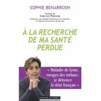A la recherche de ma santé perdue  Sophie Benarrosh x1 - Le Monde du Bio Aromatic provence